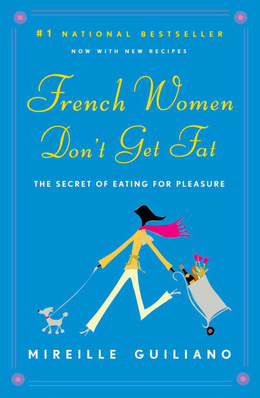 Why French Women Don't Get Fat Book